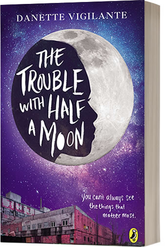 The Trouble with Half a Moon by author Danette Vigilante